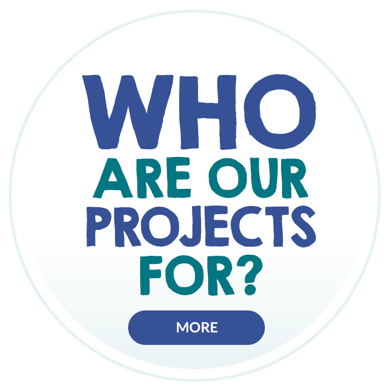Who are our projects for?