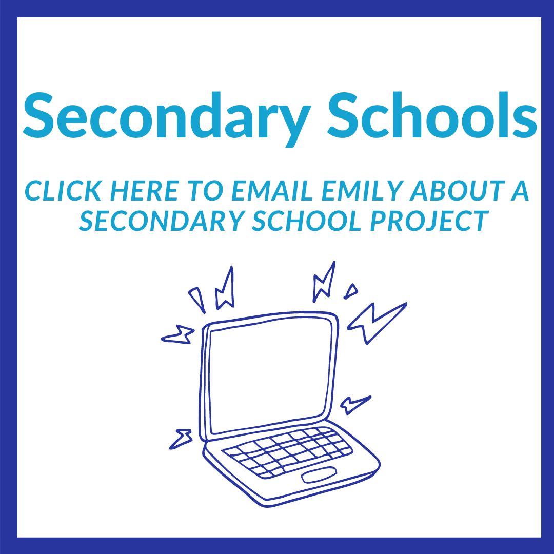 Click here to email Emily about a secondary school project