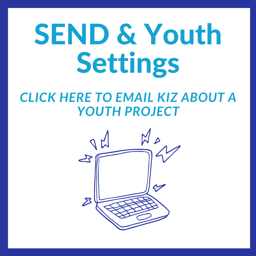 Click here to email Sophie and Kizan about an SEND/Youth Setting project